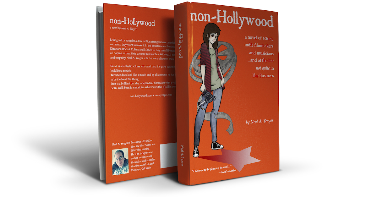 non-Hollywood, a novel of actors, indie filmmakers and musicians